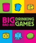 Image for Big Bad-Ass Drinking Games