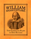 Image for William Shakespeare : The Complete Plays in One Sitting