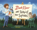Image for Bob Ross and Peapod the squirrel
