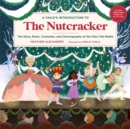 Image for A child's introduction to The nutcracker  : the story, characters, music, costumes, and choreography of the fairy tale ballet