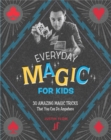 Image for Everyday magic for kids  : 30 amazing magic tricks that you can do anywhere