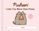 Image for Pusheen: I Like You More than Pizza : A Fill-In Book