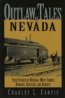 Image for Outlaw Tales of Nevada : True Stories of Nevada's Most Famous Robbers, Rustlers, and Bandits