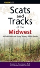 Image for Scats and Tracks of the Midwest : A Field Guide to the Signs of Seventy Wildlife Species