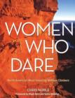 Image for Women Who Dare : North America's Most Inspiring Women Climbers