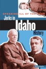 Image for Speaking ill of the dead  : jerks in Idaho history