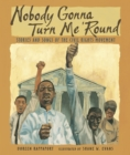 Image for Nobody gonna turn me 'round  : stories and songs of the Civil Rights Movement