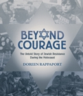 Image for Beyond courage  : the untold story of Jewish resistance during the Holocaust