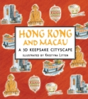 Image for Hong Kong and Macau: A 3D Keepsake Cityscape
