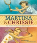 Image for Martina & Chrissie : The Greatest Rivalry in the History of Sports