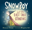 Image for Snowboy and the Last Tree Standing