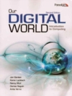 Image for Our Digital World: Introduction to Computing : Text and Online Companion Website