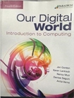 Image for Our digital world  : introduction to computing