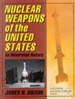 Image for Nuclear Weapons of the United States: An Illustrated History