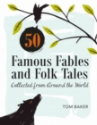 Image for 50 Famous Fables and Folk Tales: Collected from Around the World