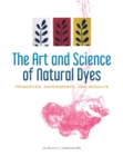 Image for The art and science of natural dyes  : principles, experiments, and results