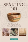 Image for Spalting 101: The Ultimate How-To Guide to Coloring Wood with Fungi
