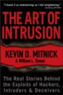 Image for The art of intrusion: the real stories behind the exploits of hackers, intruders & deceivers