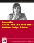 Image for Accessible XHTML and CSS web sites: problem, design, solution