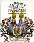 Image for Between Heaven and Earth : An Illuminated Torah Commentary