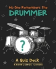Image for No One Remembers the Drummer Quiz Deck