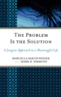 Image for The Problem Is the Solution : A Jungian Approach to a Meaningful Life
