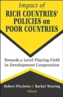 Image for Impact of Rich Countries' Policies on Poor Countries : Towards a Level Playing Field in Development Cooperation