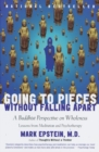 Image for Going to pieces without falling apart  : a Buddhist perspective on wholeness