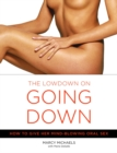 Image for The lowdown on going down  : how to give her mind-blowing oral sex