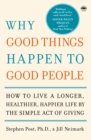 Image for Why good things happen to good people  : how to live a longer, healthier, happier life by the simple act of living