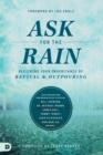 Image for Ask for the Rain : Receiving Your Inheritance of Revival & Outpouring