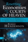 Image for Resetting Economies from the Courts of Heaven : 5 Secrets to Overcoming Economic Crisis and Unlocking Supernatural Provision