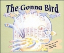Image for The Gonna Bird : Set A Early/Fluent Guided Readers