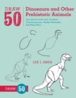 Image for Draw 50 dinosaurs and other prehistoric animals