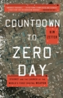 Image for Countdown to zero day  : Stuxnet and the launch of the world's first digital weapon