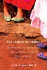 Image for The limits of trust  : the millennium development goals, maternal health, and health policy in Mexico : Volume 3