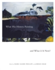 Image for What Was History Painting and What Is It Now? : Volume 28