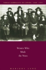 Image for Women who made the news: female journalists in Canada, 1880-1945