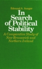 Image for In Search of Political Stability: A Comparative Study of New Brunswick and Northern Ireland.