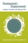 Image for Development's Displacements : Economies, Ecologies, and Cultures at Risk