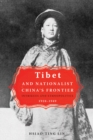 Image for Tibet and Nationalist China's Frontier : Intrigues and Ethnopolitics, 1928-49