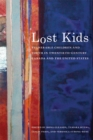 Image for Lost Kids : Vulnerable Children and Youth in Twentieth-Century Canada and the United States