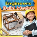 Image for Engineers build models