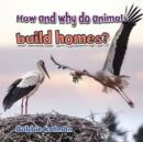Image for How and Why Do Animals Build Homes