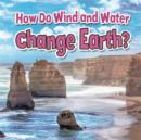 Image for How Do Wind and Water Change Earth
