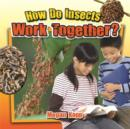 Image for How Do Insects Work Together?