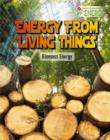 Image for Energy From Living Things : Biomass Energy