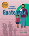 Image for A Refugee's Journey From Guatemala