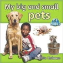 Image for My big and small pets : Pets in My World