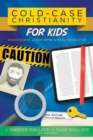 Image for Cold-Case Christianity for Kids : Investigate Jesus with a Real Detective